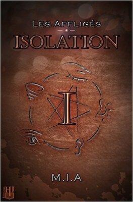 Couverture du livre : Les Affligés, tome 1 : Isolation