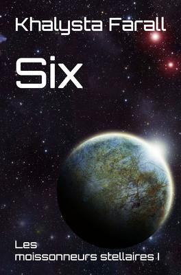Couverture du livre : Les Moissonneurs stellaires, Tome 1 : Six