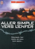Tomorrow, quand la guerre a commencé, tome 4 : Aller Simple vers l'Enfer