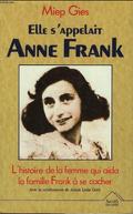 Elle s'appelait Anne Frank : l'histoire de la femme qui aida la famille Frank à se cacher