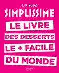 Simplissime desserts : Le livre des desserts les + faciles du monde