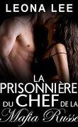 Mikail Crime Family, tome 3 : La Prisonnière Du Chef De La Mafia Russe