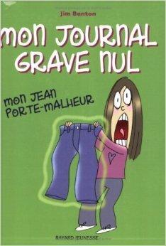 Couverture du livre : Mon journal grave nul, Tome 2 : Mon jean porte-malheur