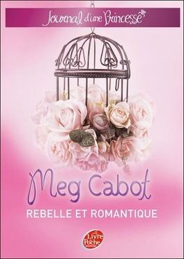 Couverture du livre : Journal d'une princesse, Tome 6 : Rebelle et romantique