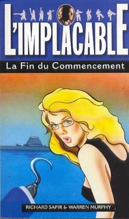 Couverture du livre : L'Implacable, tome 128 : La Fin du Commencement