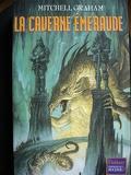 Le Cinquième Anneau, tome 2 : La caverne émeraude