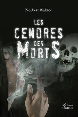 Couverture du livre : Les cendres des morts