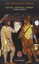 Les tragiques grecs, théâtre complet
