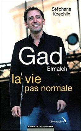Couverture du livre : Gad Elmaleh la vie pas normale