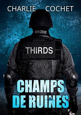 Couverture du livre : THIRDS, Tome 3 : Champs de ruines