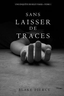 Couverture du livre : Une enquête de Riley Paige, Tome 1 : Sans laisser de traces