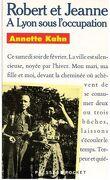 Robert et Jeanne - A Lyon sous l'Occupation