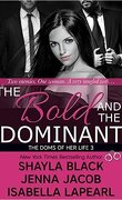 The Doms of her Life, Tome 3 : The Bold and the Dominant