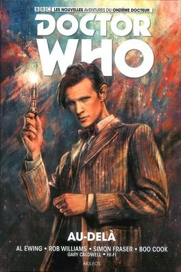 Couverture du livre : Doctor Who (Onzième docteur), Tome 1 : Au delà