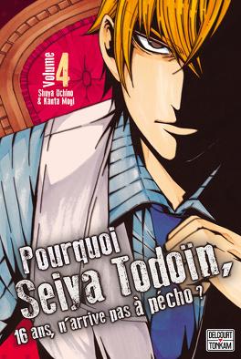 Couverture du livre : Pourquoi Seiya Todoïn, 16 ans, n'arrive pas à pécho ? tome 4