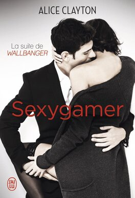 Couverture du livre : Cocktail, Tome 3 :  Sexygamer