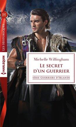 Couverture du livre : Guerriers d'Irlande, Tome 2 : Le secret d'un guerrier
