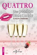 Quattro Une Passion insatiable