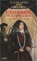 Catherine, Nostradmus et le triangle noir