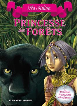 Couverture du livre : Princesses du royaume de la Fantaisie, Tome 4: Princesse des Forêts
