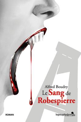 Couverture du livre : Le sang de Robespierre