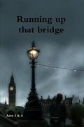 Running up that bridge - tome 2