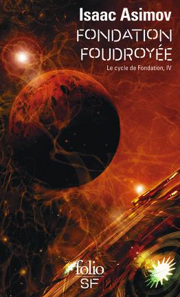 Couverture du livre : Le Cycle de Fondation, Tome 4 : Fondation foudroyée