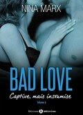 Bad Love, Captive mais insoumise Tome 6