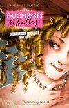 Duchesses Rebelles, Tome 1: L'intrépide cousine du roi