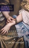 La Guerre des duchesses, Tome 1 : La Fille du condamné