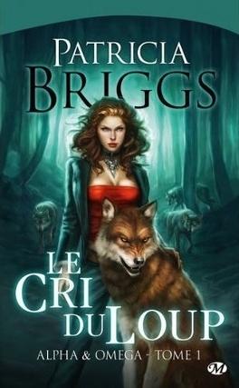 Couverture du livre : Alpha & Omega, Tome 1 : Le Cri du Loup