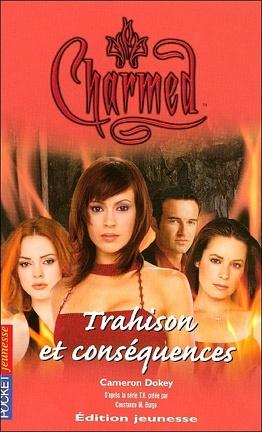 Couverture du livre : Charmed, Tome 21 : Trahison et Conséquences