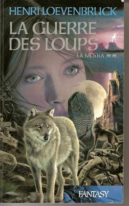 Couverture du livre : La Moïra, tome 2 : La Guerre des loups