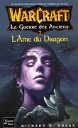Warcraft : La Guerre des Anciens, Tome 2 : L'Âme du dragon