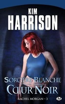 Couverture du livre : Rachel Morgan, Tome 3 : Sorcière Blanche, Coeur Noir