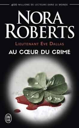 Couverture du livre : Lieutenant Eve Dallas, Tome 6 : Au cœur du crime