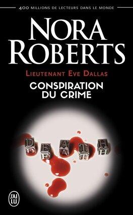 Couverture du livre : Lieutenant Eve Dallas, Tome 8 : Conspiration du crime