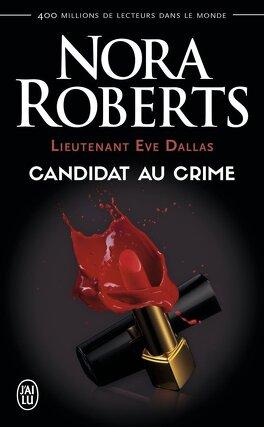 Couverture du livre : Lieutenant Eve Dallas, Tome 9 : Candidat au crime