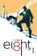 Ei8ht, Tome 1 : Exilé