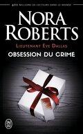 Lieutenant Eve Dallas, Tome 40 : Obsession du crime