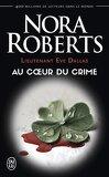 Lieutenant Eve Dallas, Tome 6 : Au cœur du crime