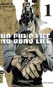 No Guns Life, Tome 1