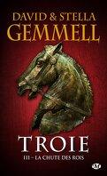 Troie, Tome 3 : La Chute des rois