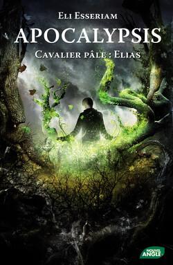 Couverture de Apocalypsis, Tome 4 : Cavalier Pâle : Elias