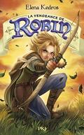 La Légende de Robin, tome 3 : La vengeance de Robin