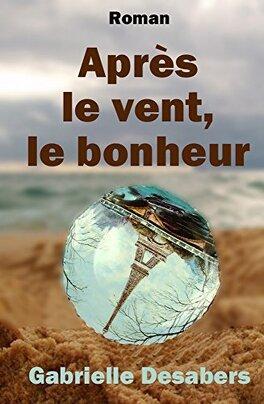 Couverture du livre : Après le vent, le bonheur