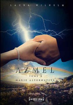 Couverture de Azmel, Tome 2 : Magie alternative