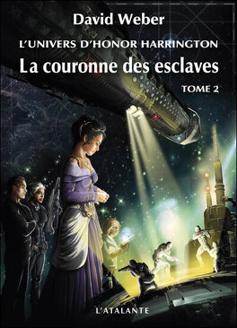 Couverture du livre : L'Univers d'Honor Harrington, Tome 6 : La Couronne des esclaves (II)