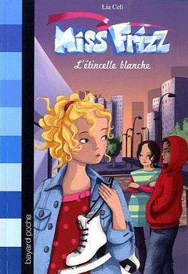 Couverture du livre : Miss Frizz Tome 5: L'étincelle blanche