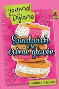 Le Journal de Dylane, Tome 4 : Sandwich à la crème glacée